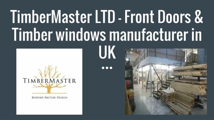 Timbermaster ltd front doors timber windows manufacturer in uk