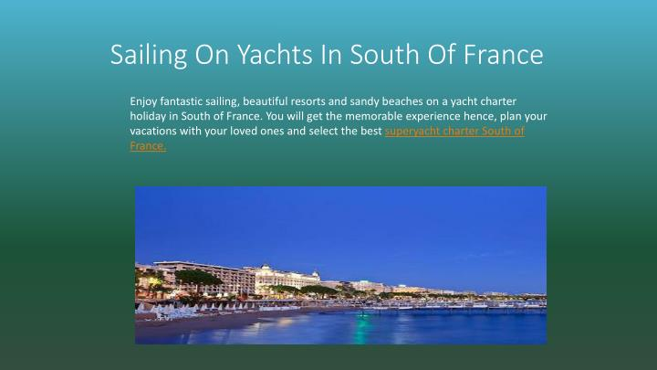 Sailing on yachts in south of france