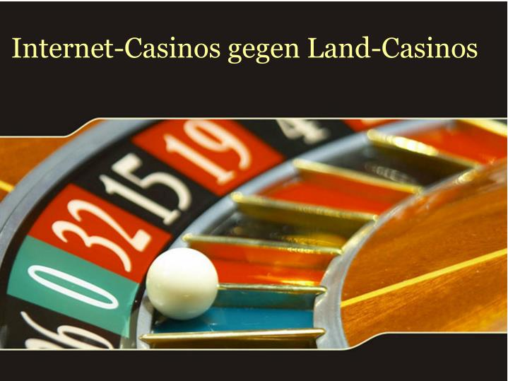Internet casinos gegen land casinos