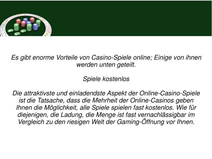Es gibt enorme Vorteile von Casino-Spiele online; Einige von ihnen werden unten geteilt.