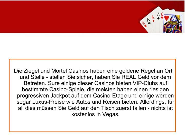 Die Ziegel und Mörtel Casinos haben eine goldene Regel an Ort