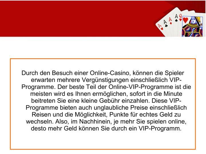 Durch den Besuch einer Online-Casino, können die Spieler