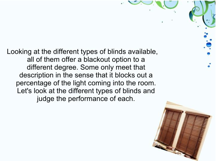 Looking at the different types of blinds available,