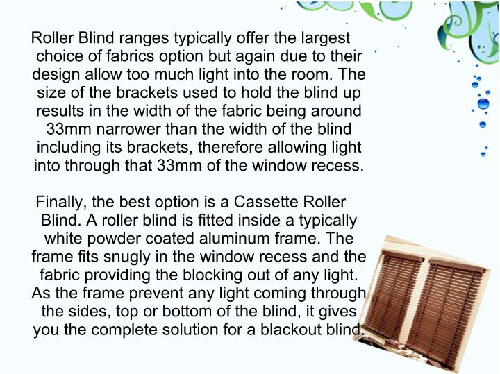 Roller Blind ranges typically offer the largest