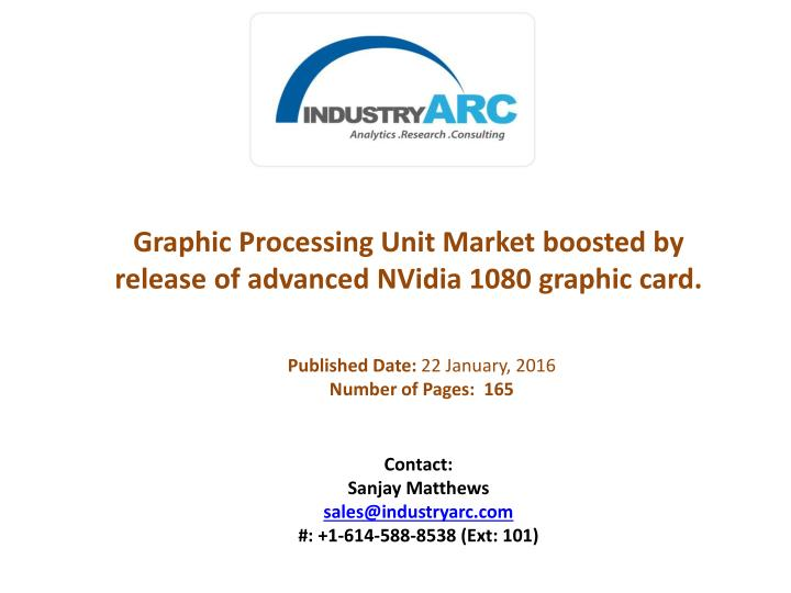 Graphic Processing Unit Market boosted by release of