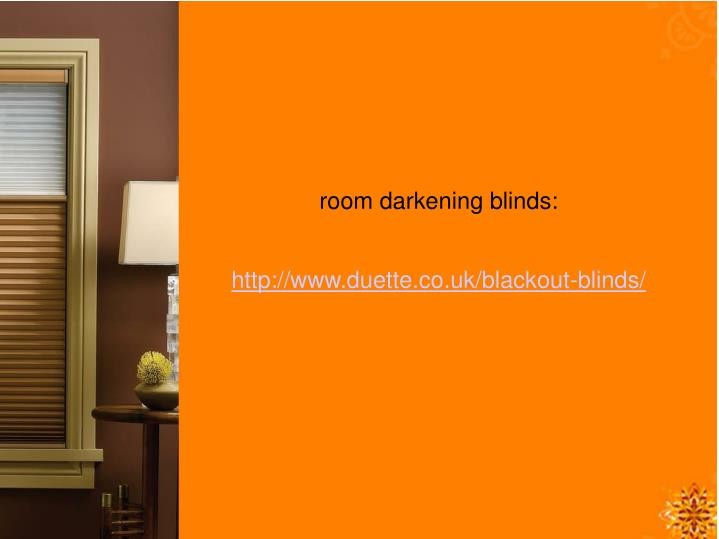 room darkening blinds: