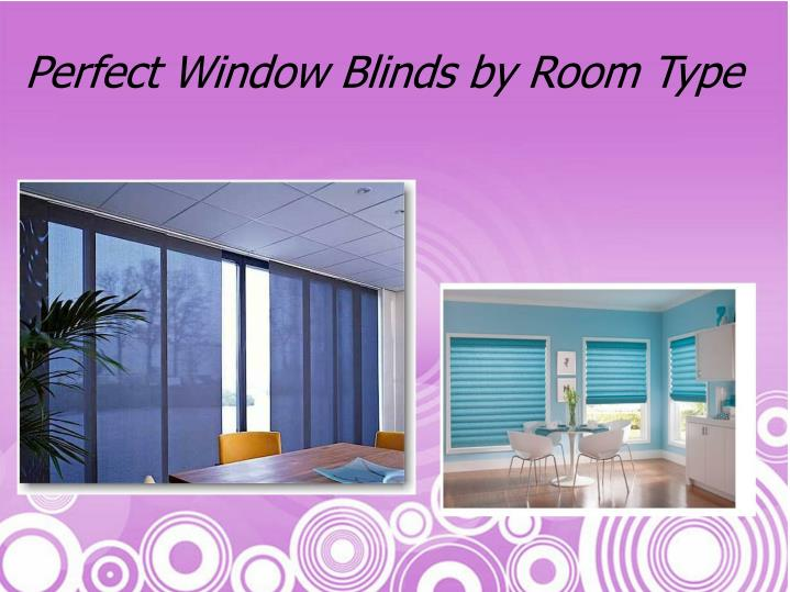 Perfect window blinds by room type