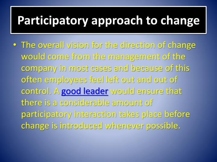 Participatory approach to change