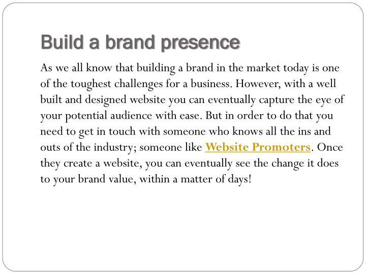 Build a brand presence