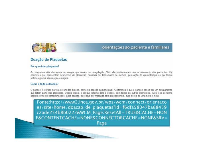 Fonte:http://www2.inca.gov.br/wps/wcm/connect/orientaco