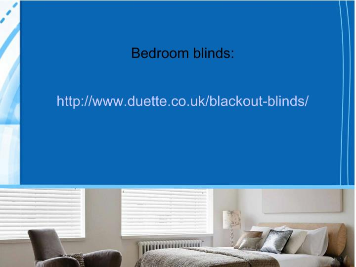 Bedroom blinds:
