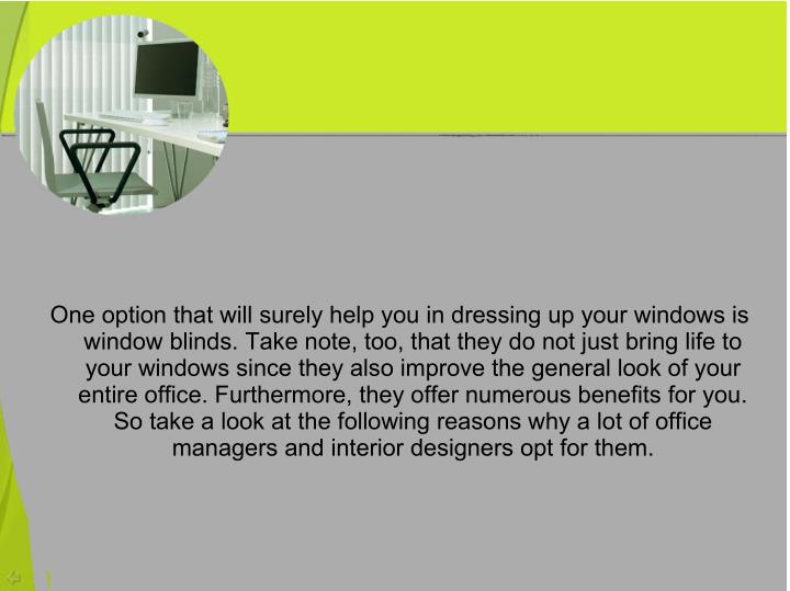 One option that will surely help you in dressing up your windows is