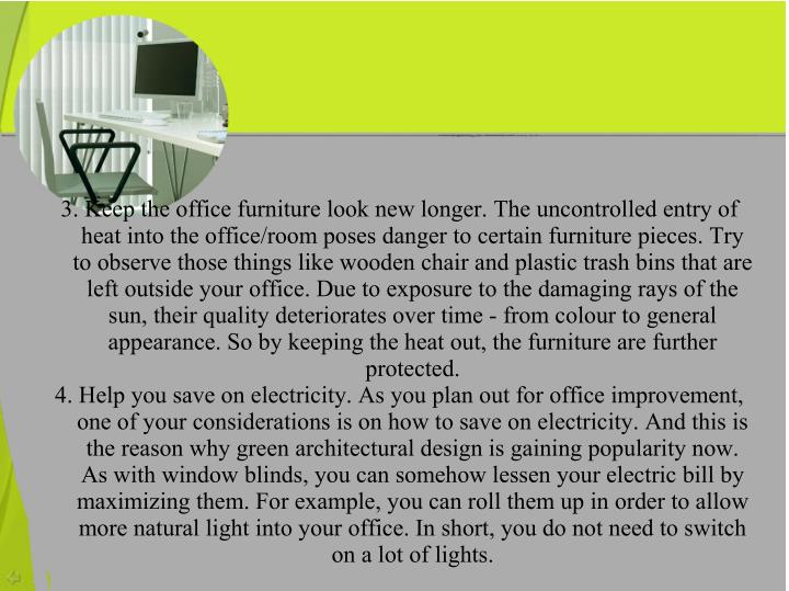3. Keep the office furniture look new longer. The uncontrolled entry of