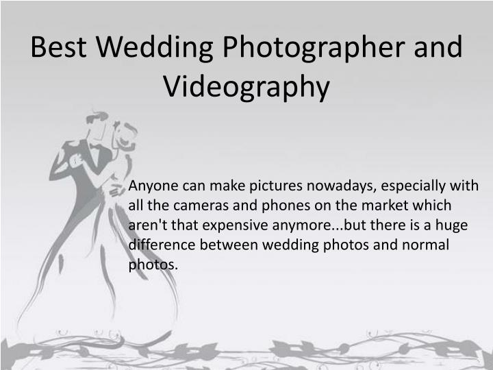 Best Wedding Photographer and Videography