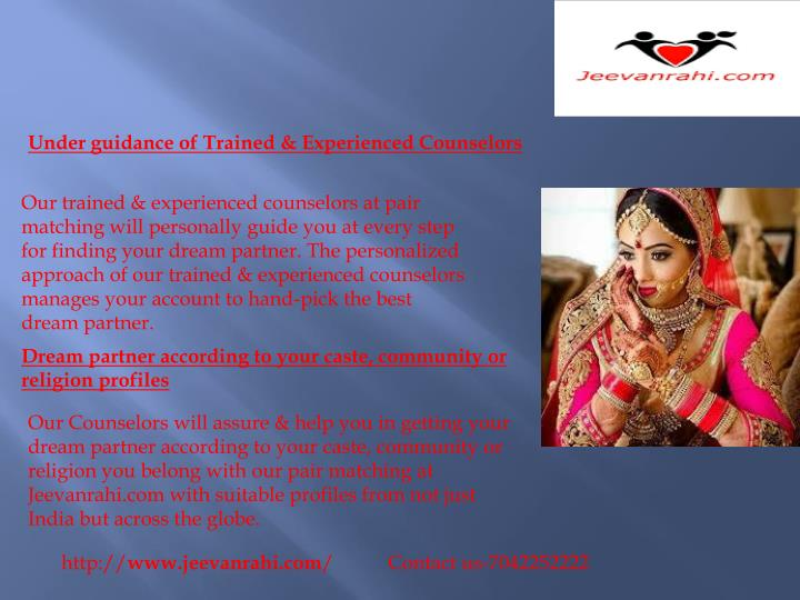 Under guidance of Trained & Experienced Counselors