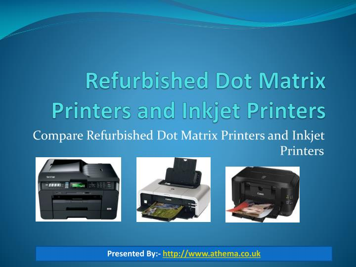 refurbished dot matrix printers and inkjet printers