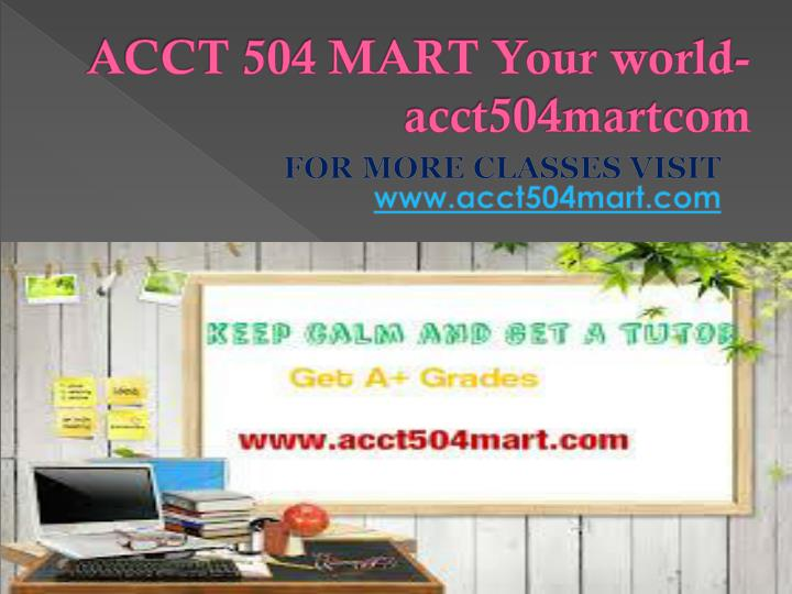 Acct 504 mart your world acct504martcom
