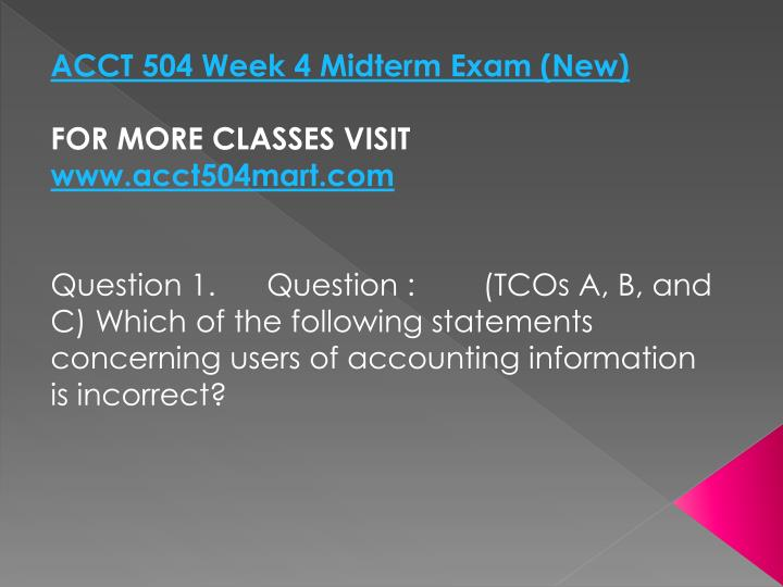 ACCT 504 Week 4 Midterm Exam (New)