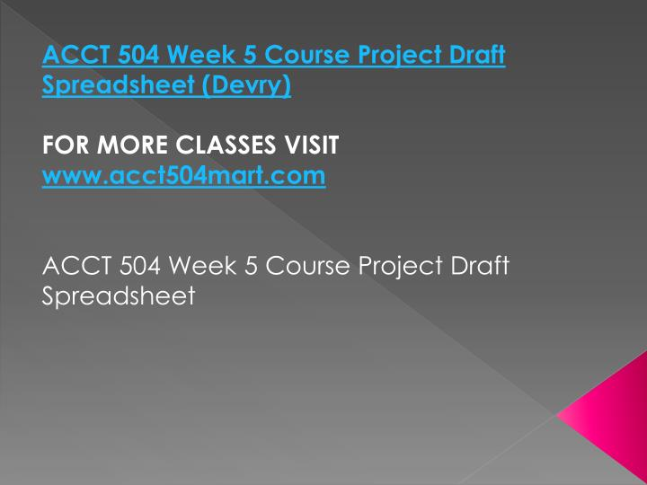 ACCT 504 Week 5 Course Project Draft Spreadsheet (