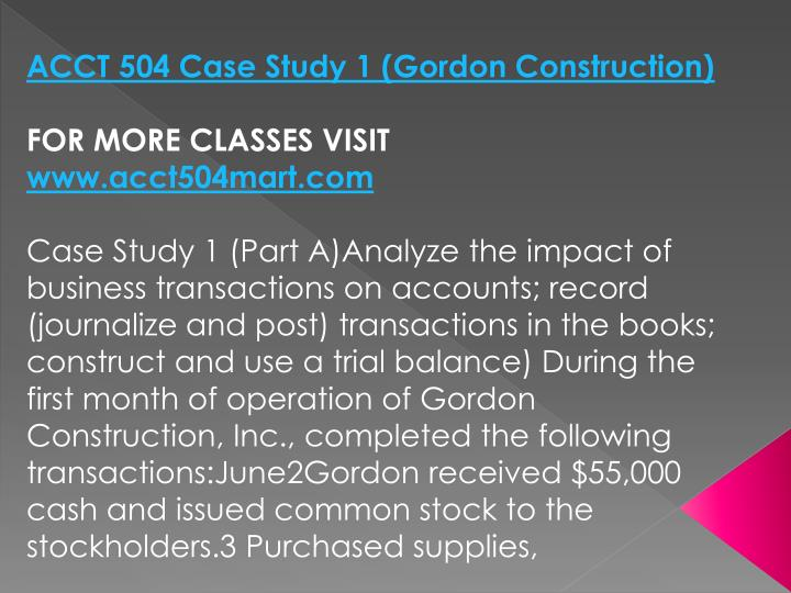 ACCT 504 Case Study 1 (Gordon Construction)