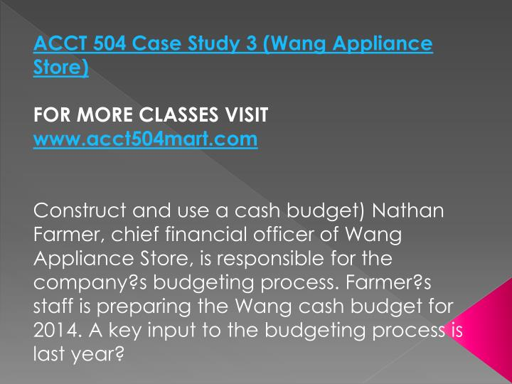 ACCT 504 Case Study 3 (Wang Appliance Store)