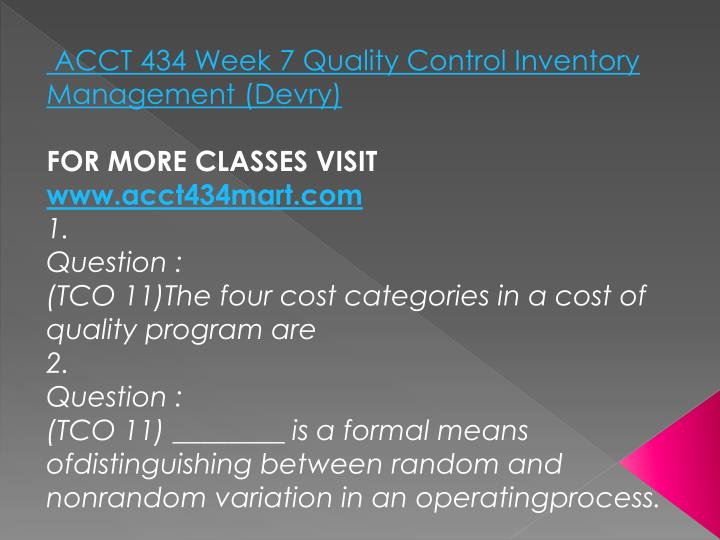 ACCT 434 Week 7 Quality Control Inventory Management (
