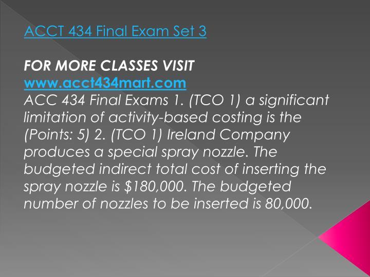 ACCT 434 Final Exam Set 3
