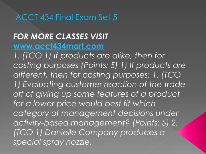 ACCT 434 Final Exam Set 5