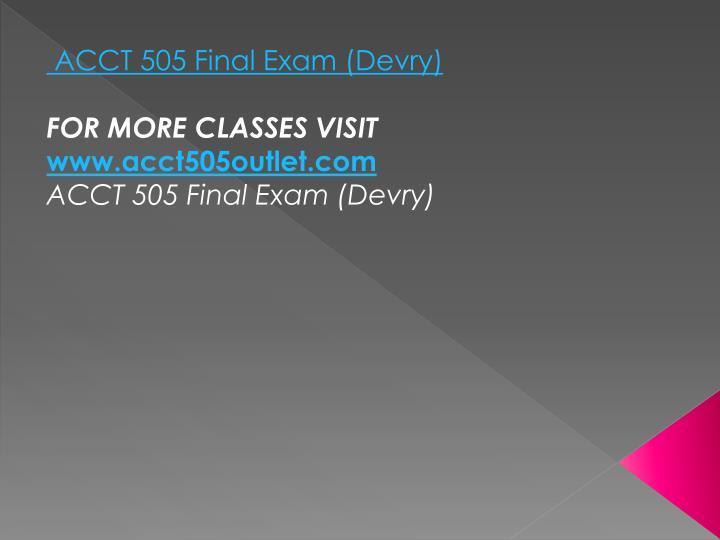 ACCT 505 Final Exam (