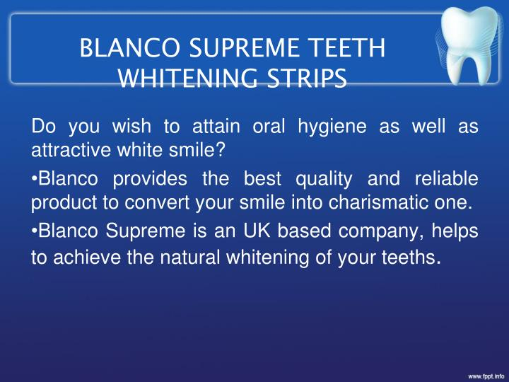 BLANCO SUPREME TEETH WHITENING STRIPS