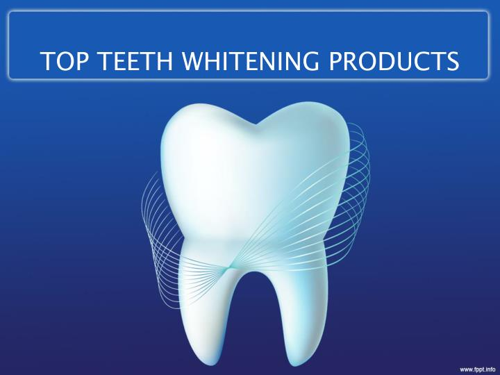 Top teeth whitening products