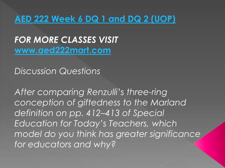 AED 222 Week 6 DQ 1 and DQ 2 (UOP)