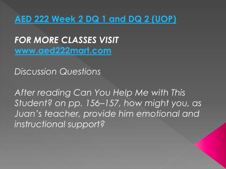 AED 222 Week 2 DQ 1 and DQ 2 (UOP)