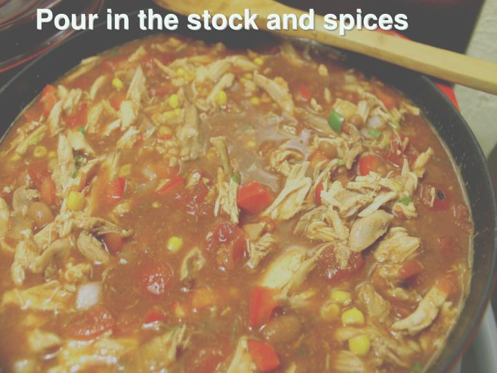 Pour in the stock and spices
