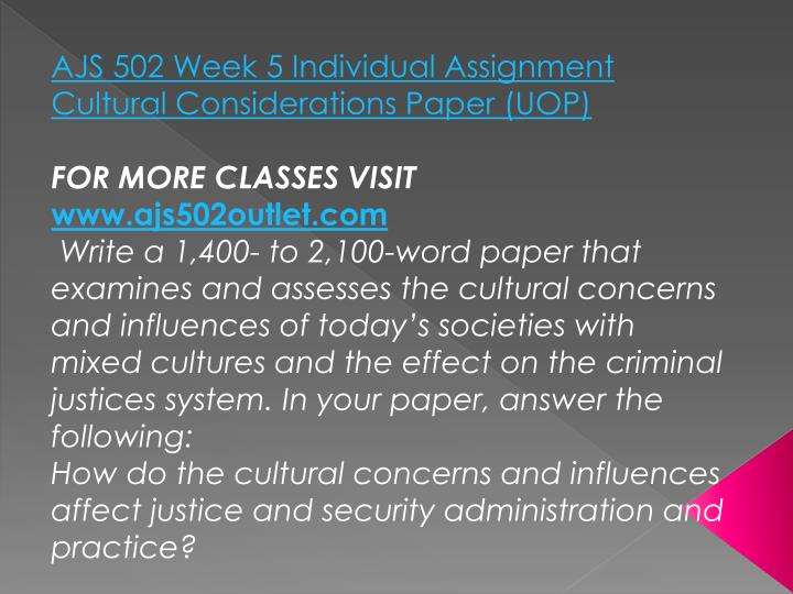 AJS 502 Week 5 Individual Assignment Cultural Considerations Paper (UOP)
