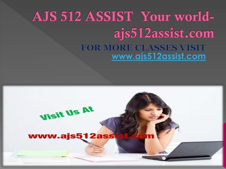 AJS 512 ASSIST  Your world-ajs512assist.com