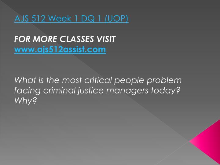 AJS 512 Week 1 DQ 1 (UOP)