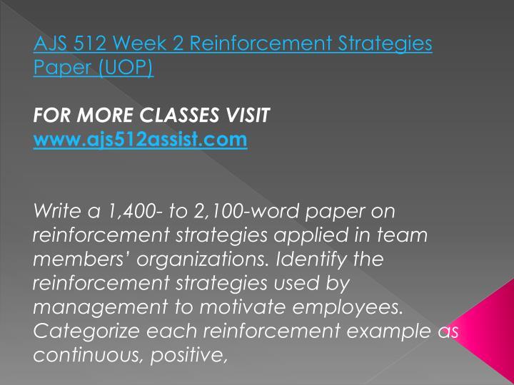 AJS 512 Week 2 Reinforcement Strategies Paper (UOP)