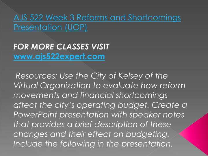 AJS 522 Week 3 Reforms and Shortcomings Presentation (UOP)