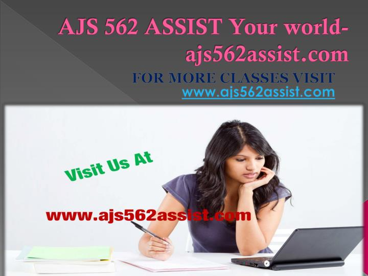 AJS 562 ASSIST Your world-ajs562assist.com