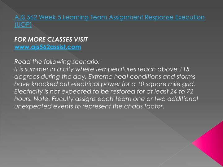 AJS 562 Week 5 Learning Team Assignment Response Execution (UOP)