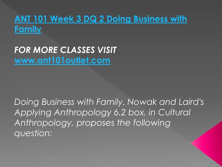 ANT 101 Week 3 DQ 2 Doing Business with Family