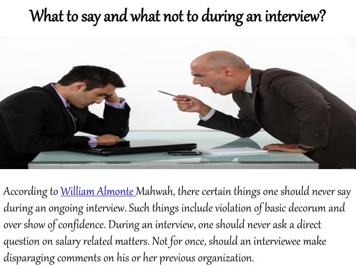 What to say and what not to during an interview?