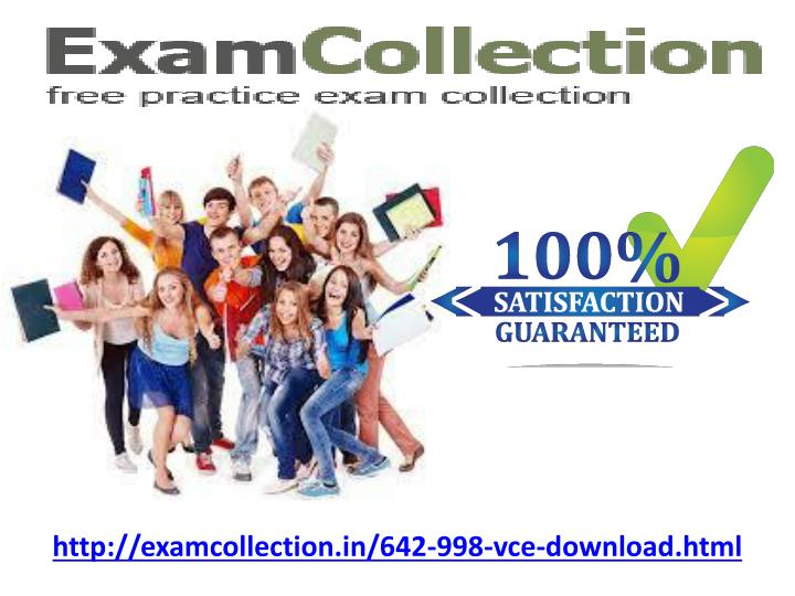 Http://examcollection.in/642-998-vce-download.html