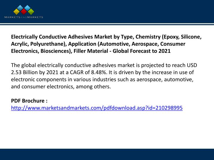Electrically Conductive Adhesives Market by Type, Chemistry (Epoxy, Silicone, Acrylic, Polyurethane), Application (Automotive, Aerospace, Consumer Electronics, Biosciences), Filler Material - Global Forecast to 2021