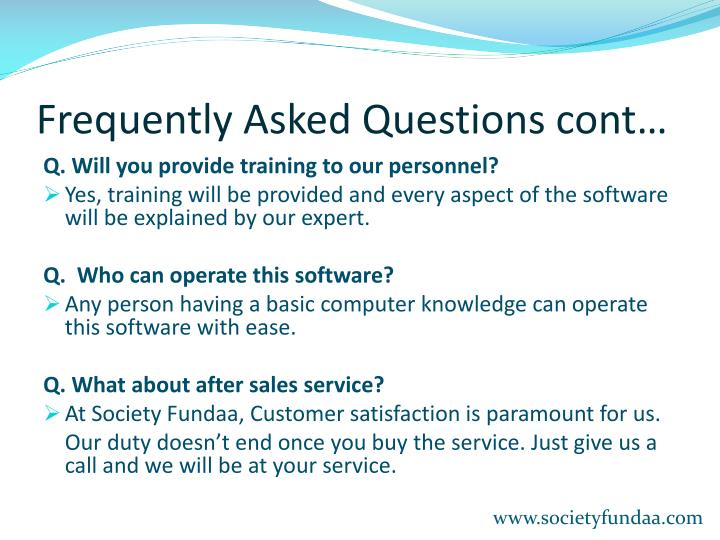 Frequently Asked Questions cont…