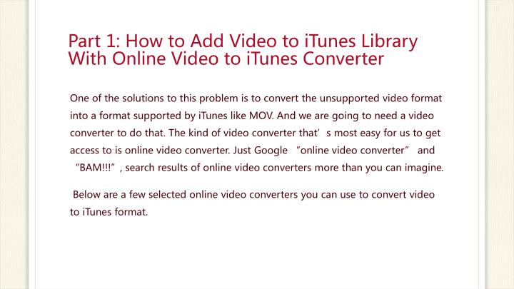 Part 1: How to Add Video to iTunes Library With Online Video to iTunes Converter