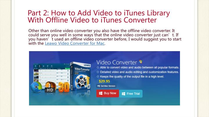 Part 2: How to Add Video to iTunes Library With Offline Video to iTunes Converter