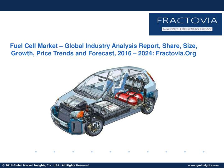 Fuel Cell Market – Global Industry Analysis Report, Share, Size, Growth, Price Trends and Forecast...