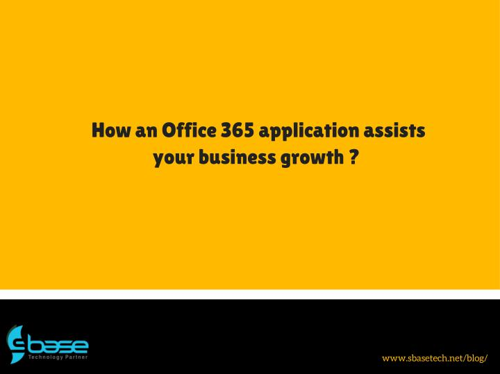 How an Office 365 application assists